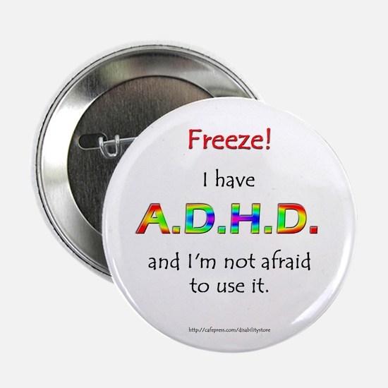 """Freeze!"" ADHD Button"