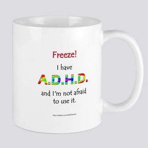 """Freeze!"" ADHD Mug"
