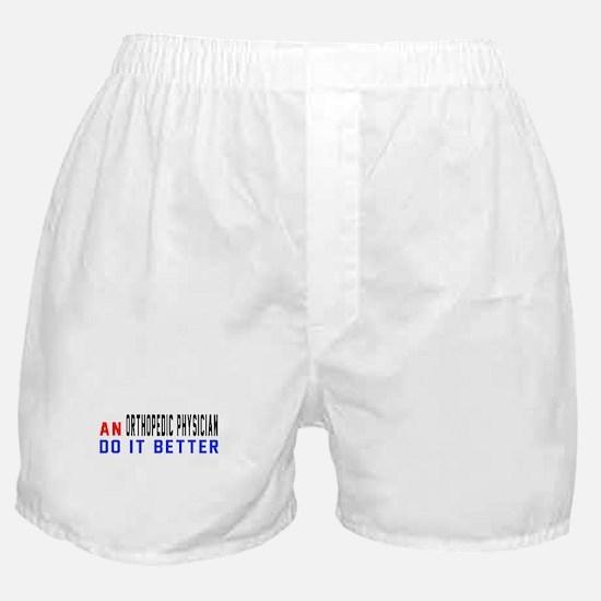 Orthopedic Physician Do It Better Boxer Shorts