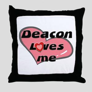 deacon loves me  Throw Pillow