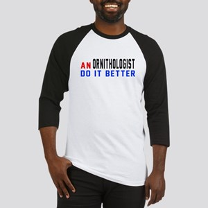 Ornithologist Do It Better Baseball Tee