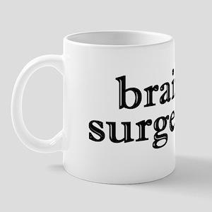 BRAIN SURGEON Mug