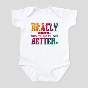 When I'm good... Infant Bodysuit