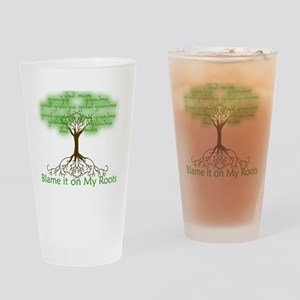 Blame it on My Roots Drinking Glass