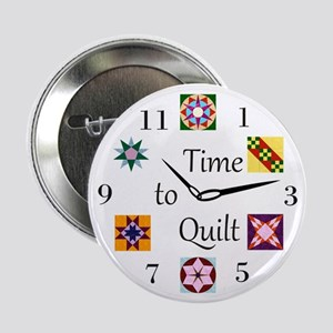 """Time to Quilt Clock 2.25"""" Button"""