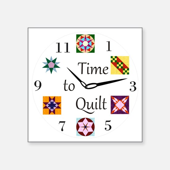 """Time to Quilt Clock Square Sticker 3"""" x 3"""""""