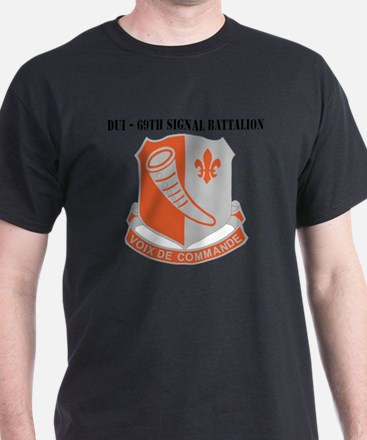 DUI - 69th Signal Battalion with Text T-Shirt