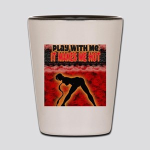 Play with me it makes me hot 3 Shot Glass