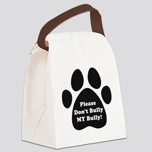 Dont Bully MY Bully Pitbull Lover Canvas Lunch Bag