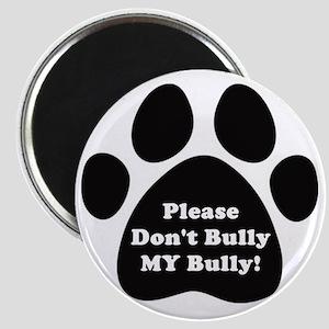 Dont Bully MY Bully Pitbull Lovers Magnet