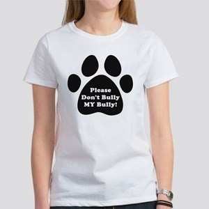 Dont Bully MY Bully Pitbull Lovers Women's T-Shirt