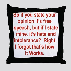 IF YOU STATE YOUR OPINION ITS FREE SP Throw Pillow