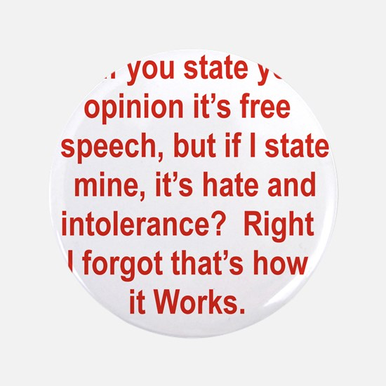 """IF YOU STATE YOUR OPINION ITS FREE SPE 3.5"""" Button"""