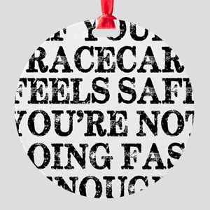 Funny Racing Saying Round Ornament