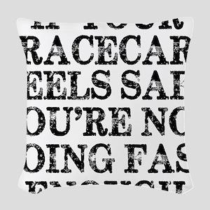 Funny Racing Saying Woven Throw Pillow