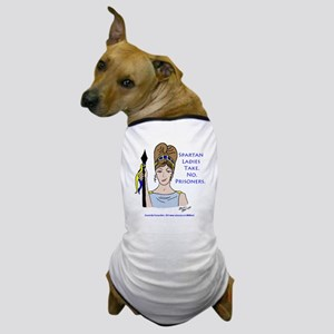 Spartan Ladies Take No Prisoners! Dog T-Shirt