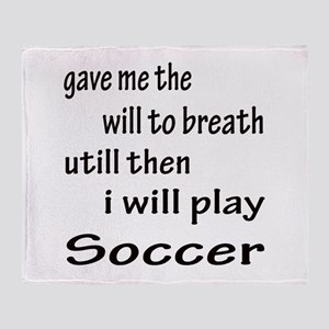 I will play Soccer Throw Blanket