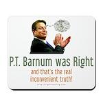 P.T. Barnum Al Gore Mousepad