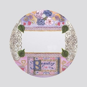 Beauty Frame by Kristie Hubler Round Ornament