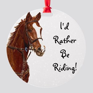 Id Rather Be Riding! Horse Round Ornament