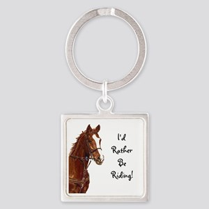 Id Rather Be Riding! Horse Square Keychain