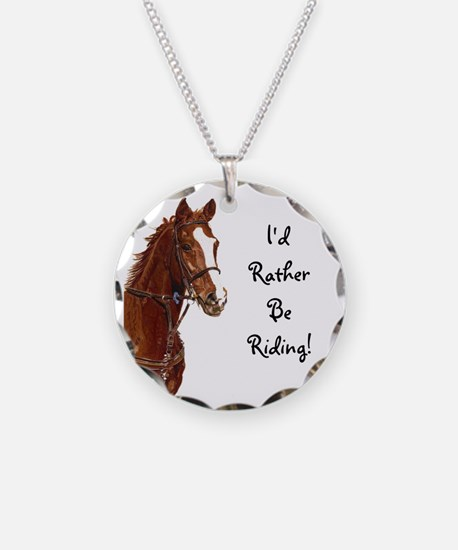 Id Rather Be Riding! Horse Necklace Circle Charm