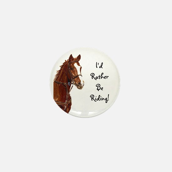 Id Rather Be Riding! Horse Mini Button