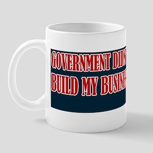 Government Didnt Build My Business Mug