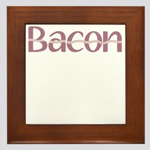 Bacon is the new Black Framed Tile