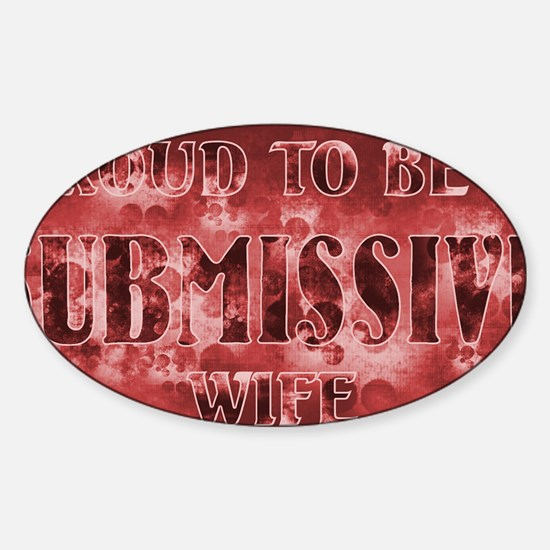Proudly Submissive II (Red) Sticker (Oval)