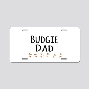 Budgie Dad Aluminum License Plate