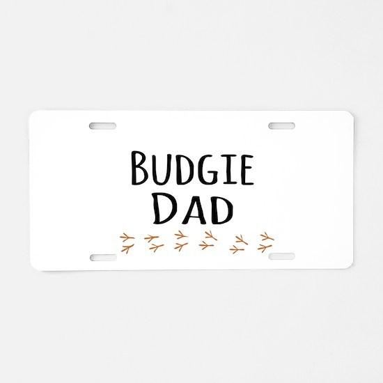 Budgie Dad Aluminum License Plate