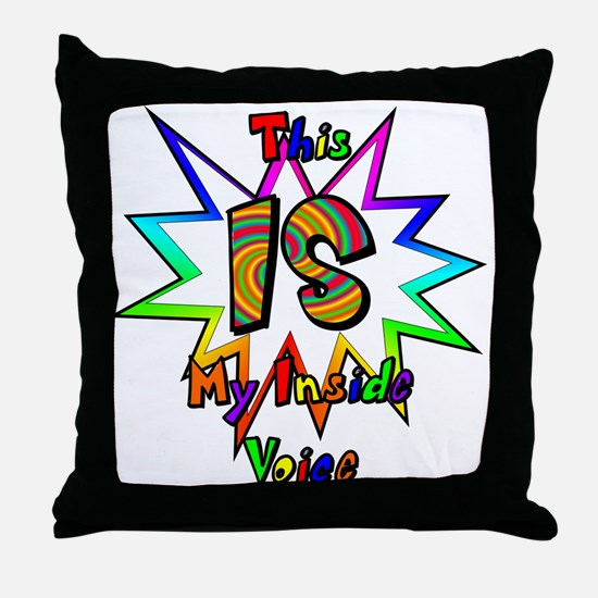 This IS My Inside Voice Throw Pillow