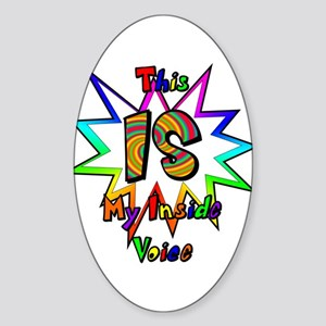 This IS My Inside Voice Oval Sticker