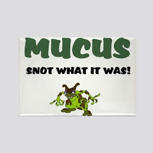 MUCUS - SNOT WHAT IT WAS Rectangle Magnet