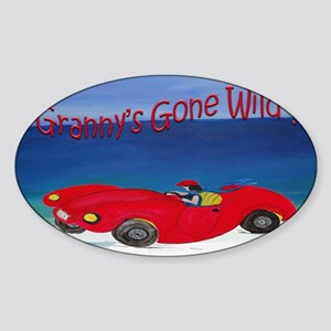 Grannys Gone Wild Sticker (Oval)