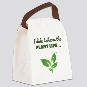 I Didnt Choose The Plant Life Canvas Lunch Bag