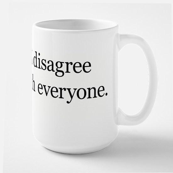 I Disagree with Everyone Large Mug
