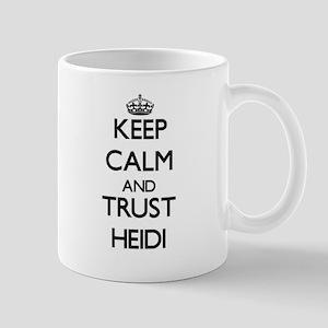 Keep Calm and trust Heidi Mugs