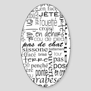 Ballet is hard terminology Sticker (Oval)