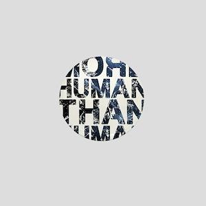More Human Than Human Mini Button