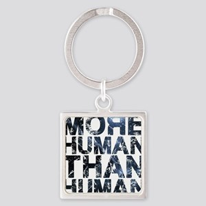 More Human Than Human Square Keychain