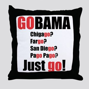 GOBAMA CHICAGO? FARGO? . . . Throw Pillow
