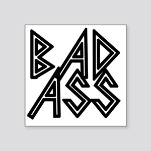 "Bad Ass Square Sticker 3"" x 3"""