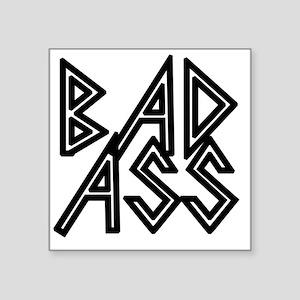 "Bad Ass Square Sticker 3"" x 3"""