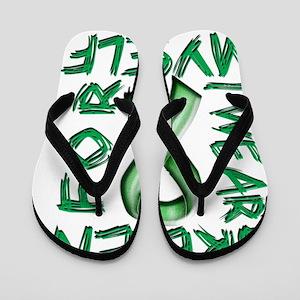 I Wear Green for Myself Flip Flops