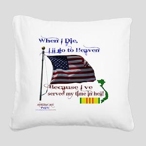 When I Die... Vietnam Square Canvas Pillow