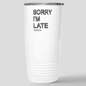 Sorry I'm Late Stainless Steel Travel Mug