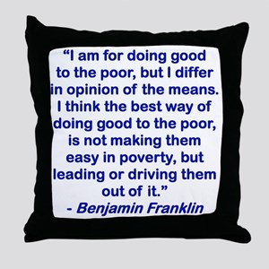 I AM FOR DOING GOOD TO THE POOR... Throw Pillow