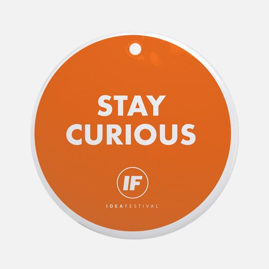 2012 Stay Curious Round Round Ornament